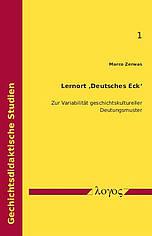 Buchcover: Deutsches Eck, Zur Variabilität geschichtskultureller Deutungsmuster
