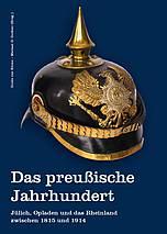 Buchcover: Das preußische Jahrhundert, Jülich, Opladen und das Rheinland